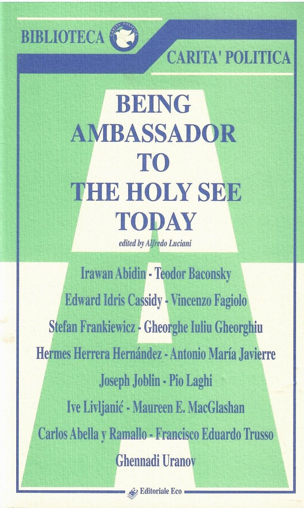Being Ambassador to the Holy See Today Vol I