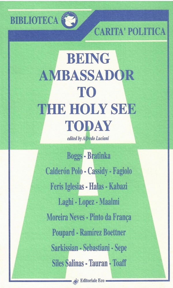 Being Ambassador to the Holy See Today Vol II