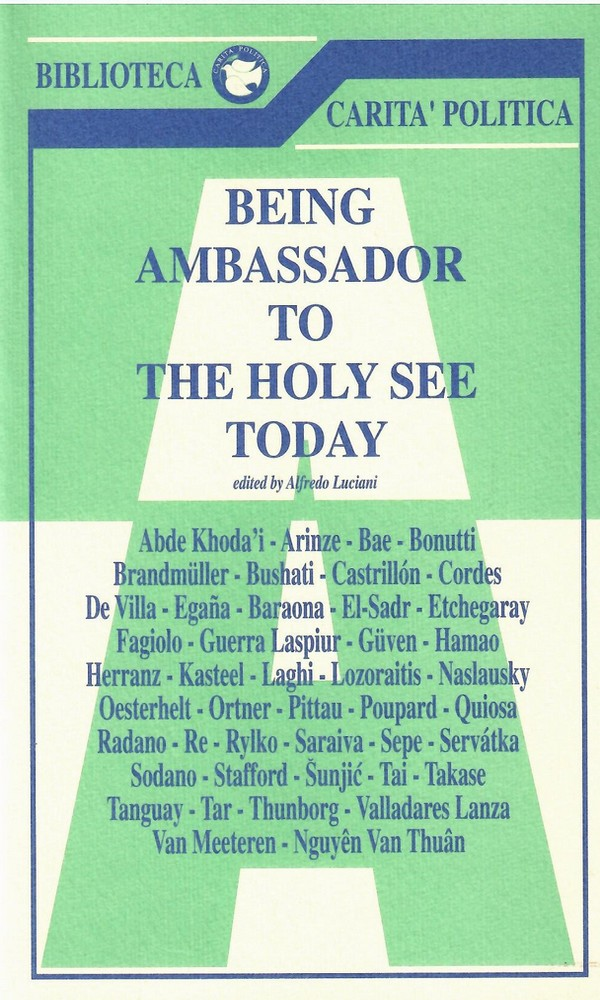 Being Ambassador to the Holy See Today Vol III