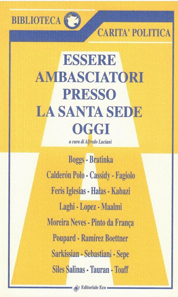 Essere Ambasciatori presso la Santa Sede Oggi Vol II