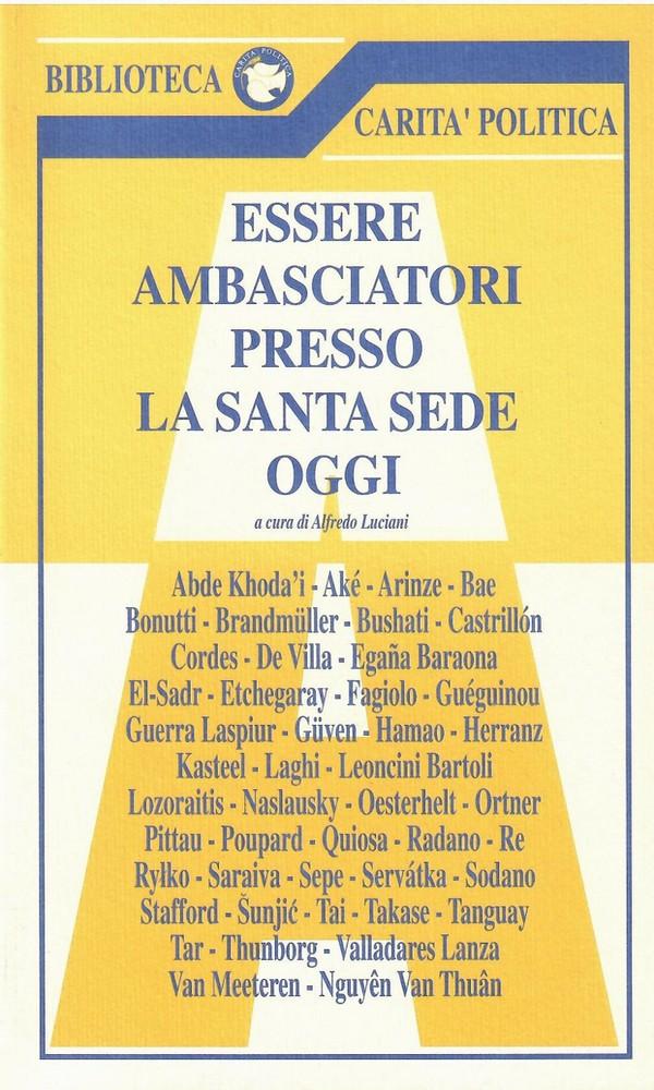 Essere Ambasciatori presso la Santa Sede Oggi Vol III